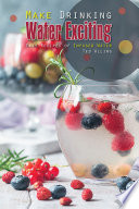 Make Drinking Water Exciting