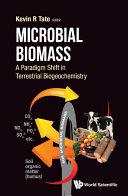 Microbial Biomass  A Paradigm Shift In Terrestrial Biogeochemistry