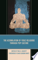The Assimilation Of Yogic Religions Through Pop Culture