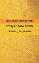 Emily Of New Moon - Publishing People Series