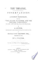 The Theatre  Observations on a Recent Pamphlet  Entitled    The Pulpit Justified  and the Theatre Condemned     by the Rev  I  East  in a Letter to T  N  Talfourd  by a Visitor