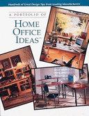 A Portfolio of Home Office Ideas