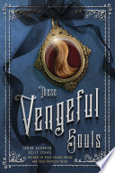 These Vengeful Souls Book