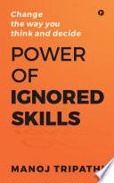 Power of Ignored Skills