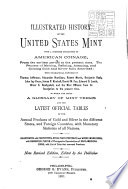 Illustrated History of the United States Mint with a Complete Description of American Coinage