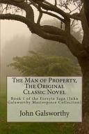 The Man of Property  the Original Classic Novel