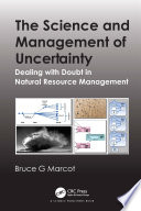 The Science and Management of Uncertainty