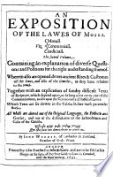 An Exposition of the Lawes of Moses  Viz  morall  ceremoniall  iudiciall  etc