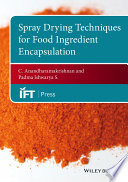 Spray Drying Techniques for Food Ingredient Encapsulation