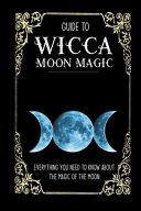 Guide To Wicca Moon Magic