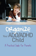 Organize Your ADD ADHD Child