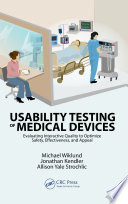 """""""Usability Testing of Medical Devices"""" by Michael E. Wiklund P.E., Jonathan Kendler, Allison Y. Strochlic"""