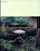 Small Spaces, Beautiful Gardens