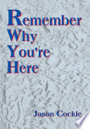 Remember Why You're Here