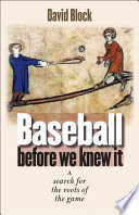 """Baseball Before We Knew It: A Search for the Roots of the Game"" by David Block, Tim Wiles"