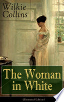 The Woman in White (Illustrated Edition)