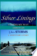 Silver Linings  Finding My Way Through Life s Storms