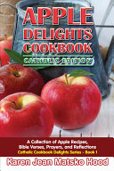 Apple Delights Cookbook, Catholic Edition