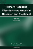 Primary Headache Disorders   Advances in Research and Treatment  2012 Edition