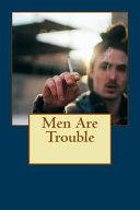 Read Online Men Are Trouble Epub