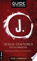 Jesus Centered Youth Ministry Guide For Volunteers