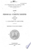 List Of Periodicals Currently Received In The Library Of The U S Department Of Agriculture