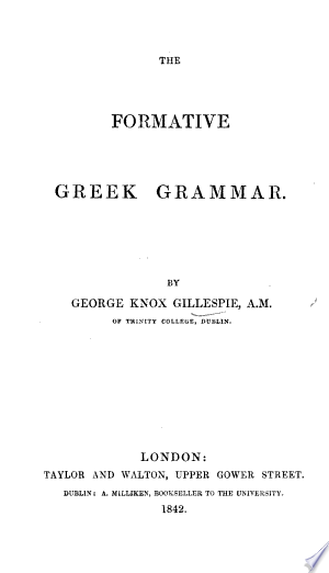 Read Online The Formative Greek Grammar Full Book