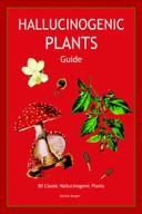 Hallucinogenic Plants Guide
