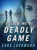 Follow Me #1: Deadly Game