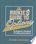 The Rookie s Guide to Options
