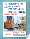 PRESCRIPTIONS FOR CHILDREN WITH PSYCHOLOGICAL AND PSYCHIATRIC PROBLEMS