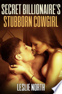 Secret Billionaire's Stubborn Cowgirl