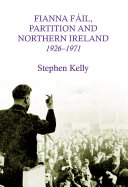 Fianna Fail  Partition and Northern Ireland 1926 1971