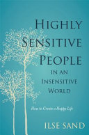 Highly Sensitive People in an Insensitive World Book
