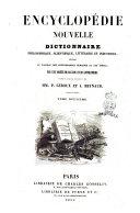 Encyclopédie nouvelle dictionnaire philosophique, scientifique, littéraire et industriel, offrant le tableau des connaissances humaines au 19. siècle par une société de savants et de littérateurs