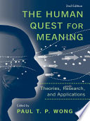 """The Human Quest for Meaning: Theories, Research, and Applications"" by Paul T. P. Wong"