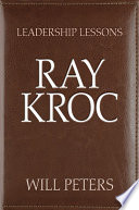 Leadership Lessons: Ray Kroc