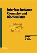 Interface between Chemistry and Biochemistry