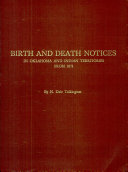 Birth and Death Notices in Oklahoma and Indian Territories From 1871