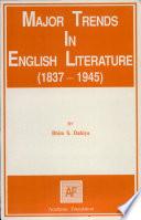Major Trends In English Literature 1837 1945