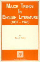 Major Trends In English Literature ( 1837-1945 )