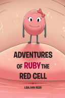 Adventures of Ruby the Red Blood Cell
