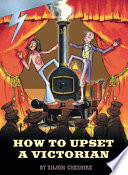 Lightning Year 6 Non Fiction How To Upset A Victorian