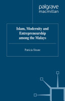 Islam, Modernity and Entrepreneurship among the Malays