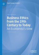 Business Ethics from the 19th Century to Today