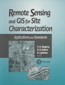 Remote Sensing and GIS for Site Characterization