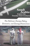 Saudi Arabia Enters the Twenty first Century  The political  foreign policy  economic  and energy dimensions