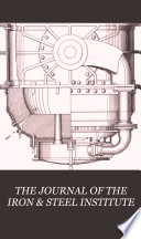 The Journal of the Iron and Steel Institute