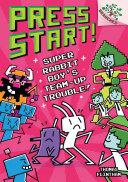 Super Rabbit Boy's Team-Up Trouble!: A Branches Book (Press Start! #10) [Pdf/ePub] eBook