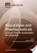 Biocatalysis and Pharmaceuticals  A Smart Tool for Sustainable Development Book